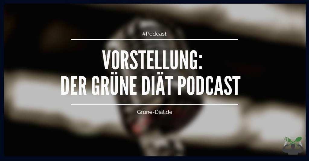 Vorstellung: Der Grüne Diät Podcast - Die #1 zum Gesund Abnehmen