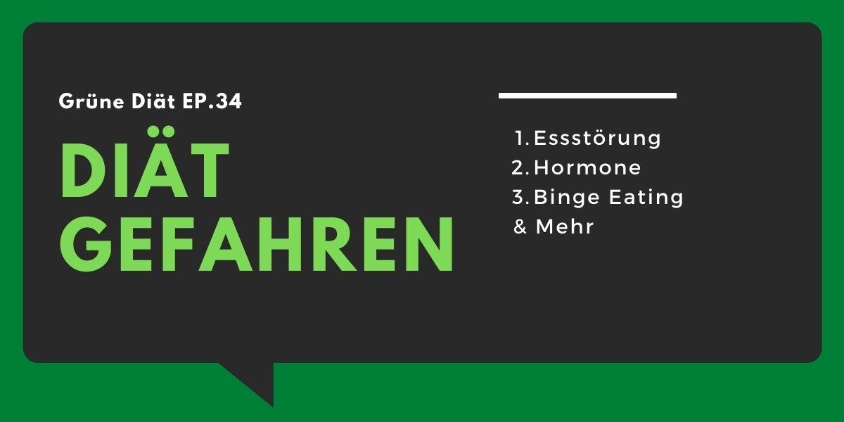 Grüne Diät EP.34 - Diät Gefahren